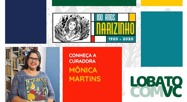 Conheça a curadora Mônica Martins